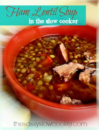 Ham Lentil Soup - The Sassy Slow Cooker