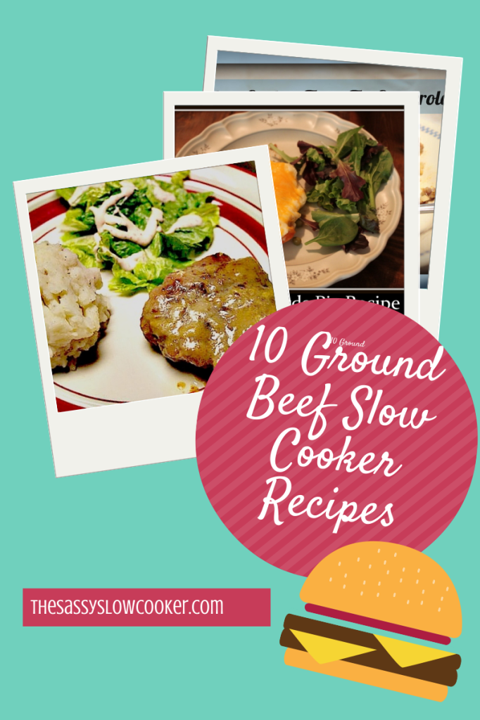 10 Ground Beef Slow Cooker Recipes!