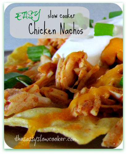 EASY Chicken Nachos made in the slow cooker!