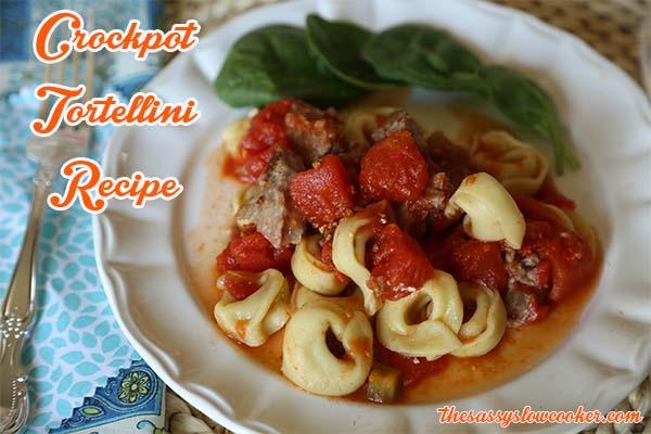 Crockpot Tortellini Recipe