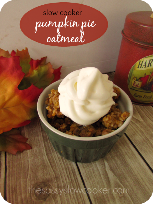 Slow Cooker Baked Pumpkin Pie Oatmeal - The Sassy Slow Cooker