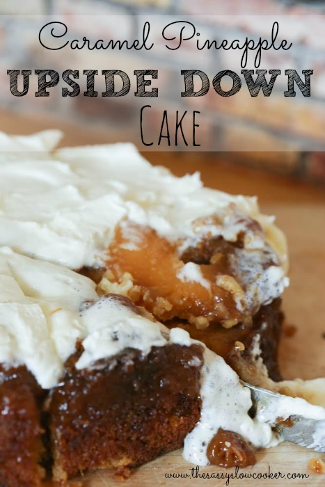 Caramel Upside Down Pineapple Cake - The Sassy Slow Cooker