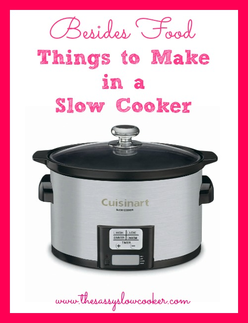 Things to Make in the Slow Cooker Other Than Food