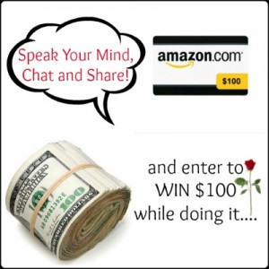 FUN Giveaway – Speak Your Mind, Chat, and Share – 100.00 Amazon!