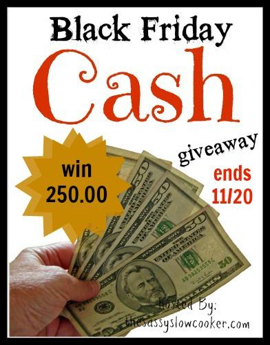 HUGE Black Friday Cash Giveaway – 250.00!