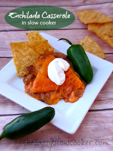 Recipe for Enchilada Casserole in Slow Cooker!