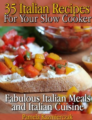 FREE eBook – 35 Italian Recipes for your Slow Cooker