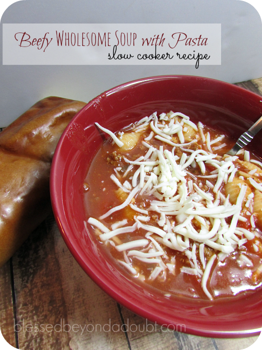 Beefy Wholesome Soup with Pasta